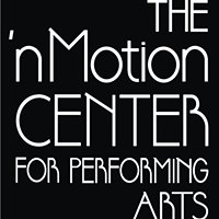 The 'n Motion Center For Performing Arts