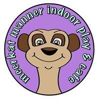 Meerkat Manner Indoor Play & Cafe