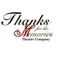Thanks for the Memories Theatre Company