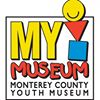 MY Museum - Monterey County Youth Museum