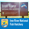 Iron River National Fish Hatchery