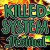 Killed System Festival