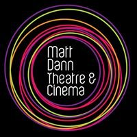 Matt Dann Theatre & Cinema