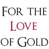 For The Love Of Gold