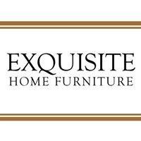Exquisite Home Furniture