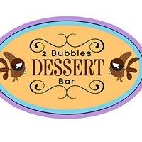 2 Bubbles Dessert Bar