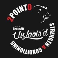 2 Point 0 S&C - CrossFit UnLaois'd