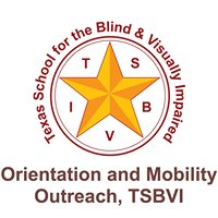 Orientation and Mobility, Outreach, TSBVI