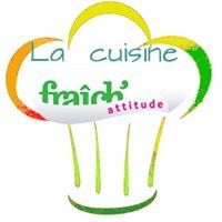 Cuisine fraich'attitude
