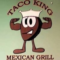 Taco King Mexican Grill/ mobile food truck