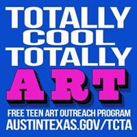 Totally Cool Totally Art Teen Art Outreach Program Austin, TX