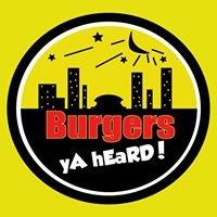 Burgers Ya Heard
