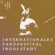 Das Internationale Tanzfestival Ingolstadt