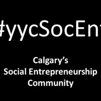 Calgary's Social Entrepreneurship Community: #yycsocent