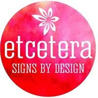 Etcetera -  Signs by Design