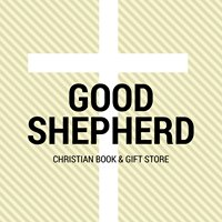 Good Shepherd - Christian Book and Gift Store
