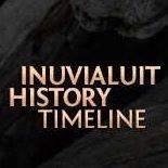 Inuvialuit History Timeline