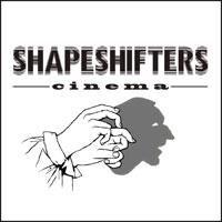 Shapeshifters Cinema