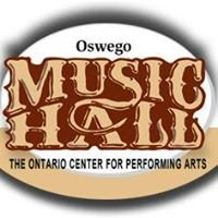 Oswego Music Hall: Ontario Center for the Performing Arts Oswego, NY