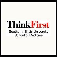 ThinkFirst SIU School of Medicine