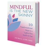 Mindful is the New Skinny with Jodi Baretz