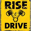 Rise & Drive