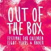 Out of the Box Festival for Children 8 Years and Under