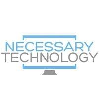 Necessary Technology