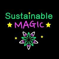 Sustainable Magic