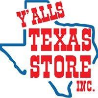 Y'alls Texas Store Inc.