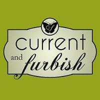 Current and Furbish