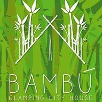 Bambu Glamping City House