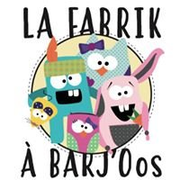La petite Fabrik à Barj'Oos