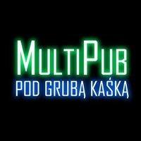 MultiPub pod grubą Kaśką