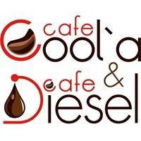 Cafe Cool'a & Cafe Diesel
