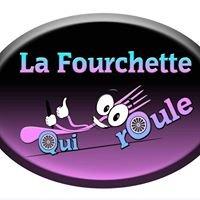 La Fourchette Qui Roule