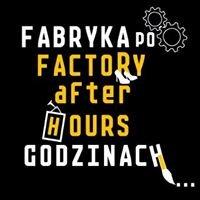 Fabryka po godzinach