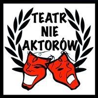 """""""TeatrNieAktorów"""""""