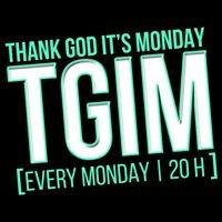 TGIM - Thank God It's Monday