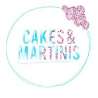 Cakes & Martinis