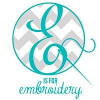 E is for Embroidery