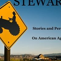 Stewards: Stories and Perspectives On American Agriculture