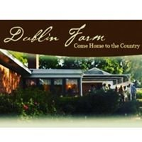 "Dublin Farm ""Come Home to the Country"""