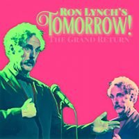 Tomorrow! with Ron Lynch