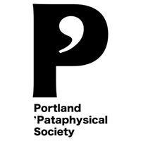 Portland 'Pataphysical Society
