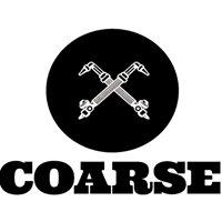 Coarse Fabrication