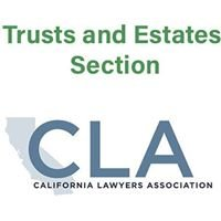 Trusts and Estates Section of the California Lawyers Association