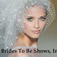 Brides To Be Shows