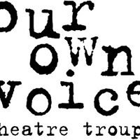 Our Own Voice Theatre Troupe