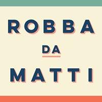 Robba da Matti Restaurant